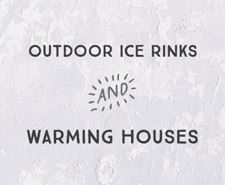 Ice Rinks and Warming Houses